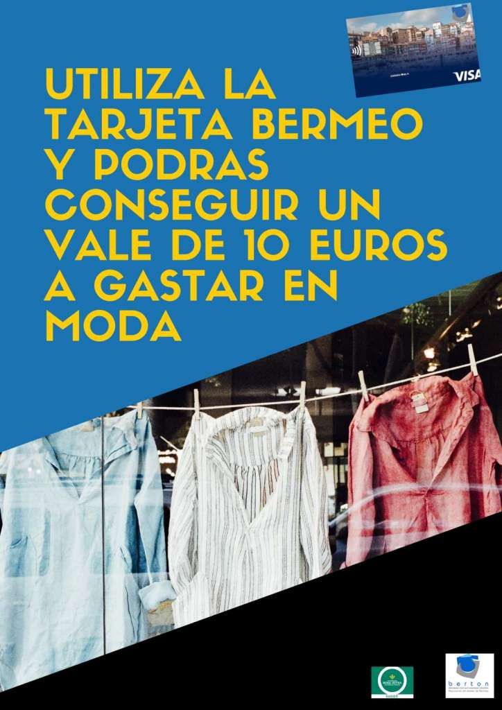 UTILIZA LA TARJETA BERMEO Y PODRAS CONSEGUIR UN VALE DE 10 EUROS A GASTAR EN MODA_page-0001